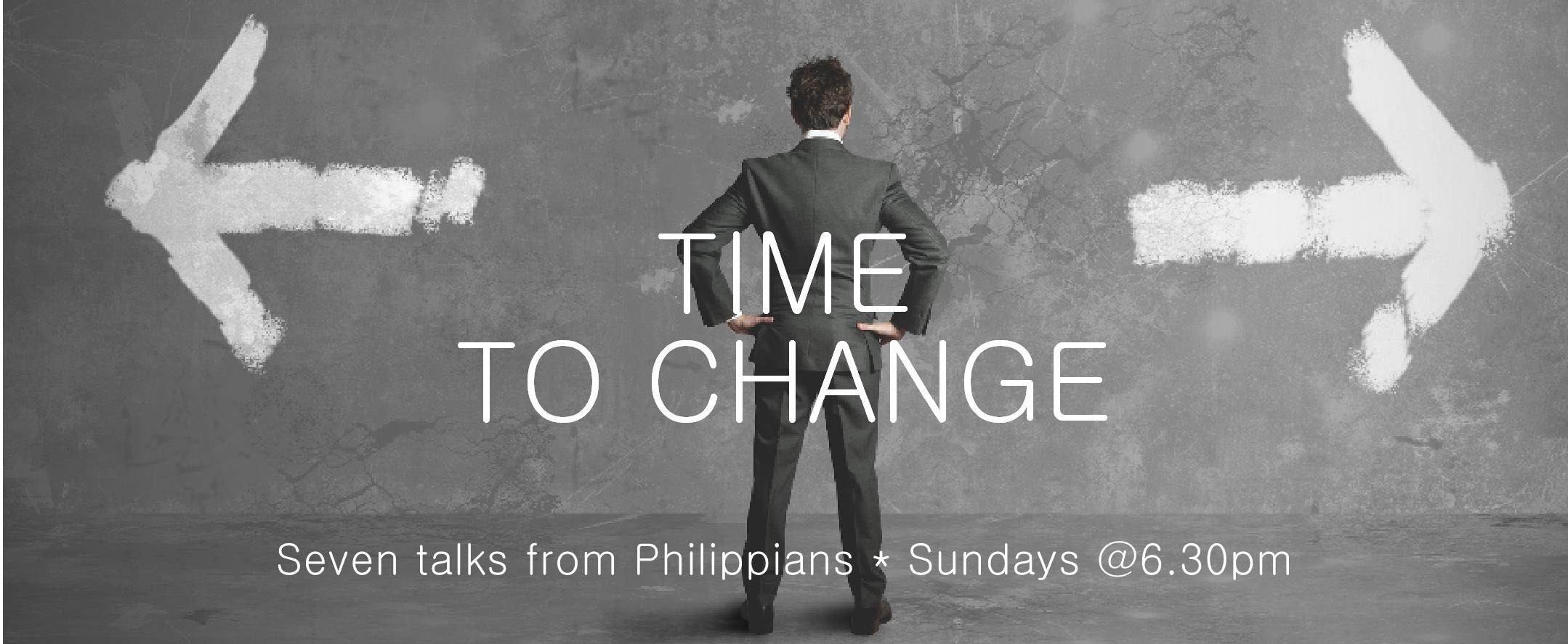 "Time For Change - Talk 5: ""From Flesh To Faith"" (Philippians 3:1-16)"